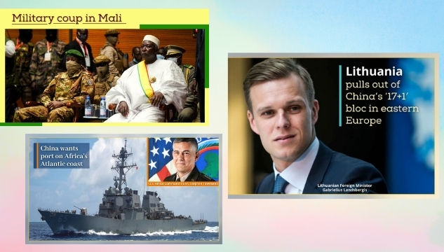 Military Coup in Mali; Lithuania pulls out of China's '17+1′ bloc; China wants a port on Africa's Atlantic coast