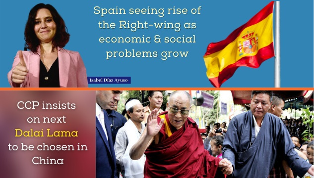 Spain seeing rise of the Right-wing as economic and social problems grow; CCP insists on next Dalai Lama to be chosen in China