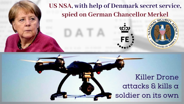US under Obama Spied on German Chancellor Merkel; Turkey's 'Killer Drone' attacks and kills a soldier on it own