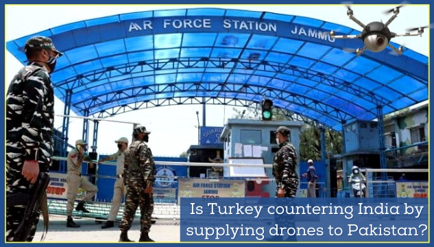Is the Jammu drone attack the next step in Pakistani terror strategy aided by Turkey?
