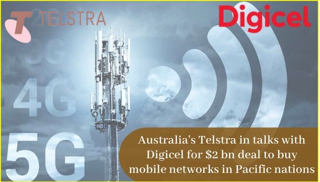 Australia's Telstra talks with Digicel for usd 2 billion deal to buy mobile networks in Pacific nations