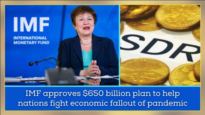 IMF approves usd 650 billion plan to help nations fight economic fallout of pandemic