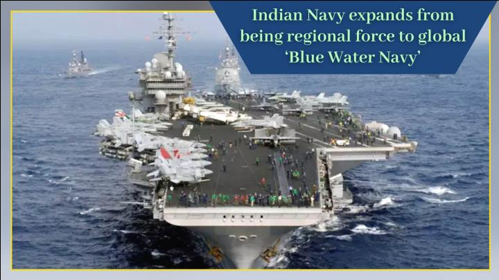 Indian Navy expands to global Blue Water Navy force