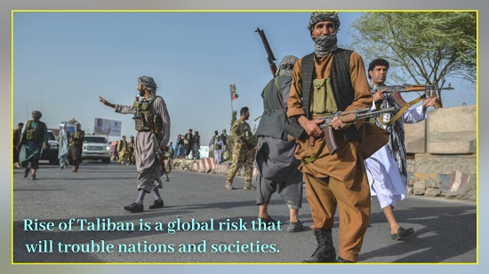 Rise of Taliban is a global risk that will trouble nations and societies
